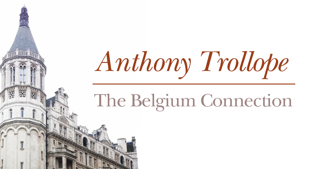 Anthony Trollope: The Belgium Connection