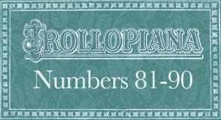 Trollopiana 81-90